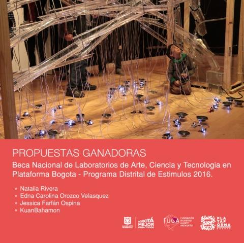 Beca Nacional de Laboratorios de Arte, Ciencia y Tecnologia en Plataforma  Bogota